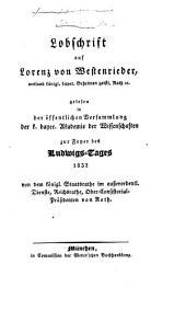 Lobschrift auf Lorenz von Westenrieder, weiland königl. bayer. Geheimen geistl. Rath etc: gelesen in der öffentlichen Versammlung der k. bayer. Akademie der Wissenschaften zur Feyer des Ludwigs-Tages 1832