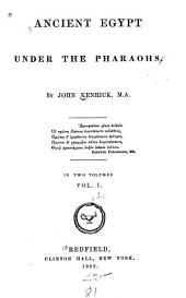 Ancient Egypt Under the Pharaohs: Volume 1