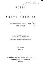 Notes on North America: Agricultural, Economical, and Social