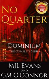 No Quarter: Dominium - The Complete Series