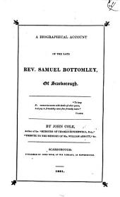 A Biographical Account of the Late Rev. Samuel Bottomley, of Scarborough