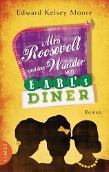 Mrs Roosevelt und das Wunder von Earl   s Diner PDF