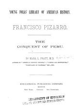 Francisco Pizarro: The Conquest of Peru
