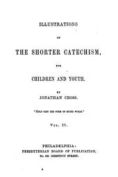 Illustrations of the Shorter Catechism for Children and Youth: Volume 2