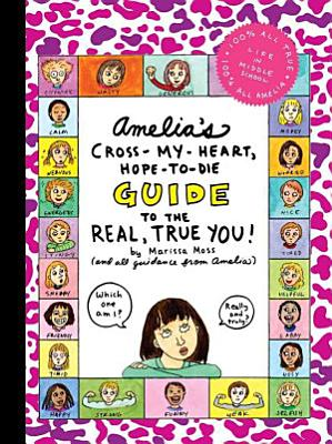 Amelia s Cross My Heart  Hope to Die Guide to the Real  True You