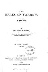 The braes of Yarrow: Volume 3