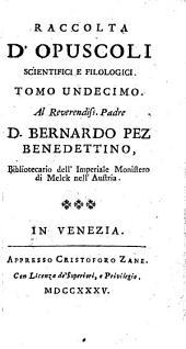 Raccolta D'Opuscoli Scientifici, E Filologici: Volume 11
