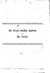 A Further Answer, Being a True Representation of Mr. Worger's Case, in Confutation of Dr. Packe's Written Paper. By John Gray, M.D