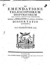 De emendatione telescopiorum dioptricorum per vitrum obiectivum compositum, recens a Dollando in Anglia inventa, dissertatio: Mit 2 Kupfertafeln