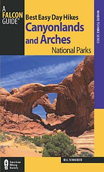 Best Easy Day Hikes Canyonlands and Arches PDF