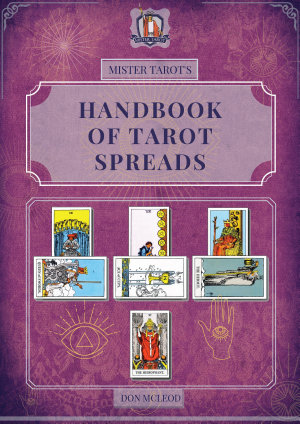 Mister Tarot's Handbook of Tarot Spreads