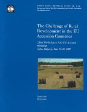 The Challenge of Rural Development in the EU Accession Countries: Third World Bank/FAO EU Accession Workshop, Sofia, Bulgaria, June 17-20, 2000, Volumes 23-504