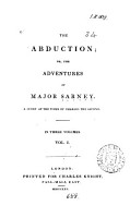 The Abduction  Or  The Adventures of Major Sarney  A Story of the Times of Charles the Second PDF