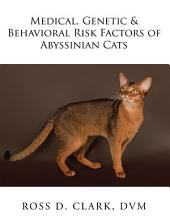 Medical, Genetic & Behavioral Risk Factors of Abyssinian Cats