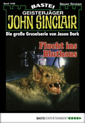 John Sinclair - Folge 1448: Flucht ins Bluthaus (2. Teil)