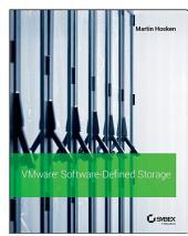 VMware Software-Defined Storage: A Design Guide to the Policy-Driven, Software-Defined Storage Era