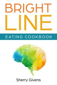 Bright Line Eating Cookbook Book