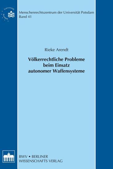 V  lkerrechtliche Probleme beim Einsatz autonomer Waffensysteme PDF