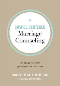 Gospel Centered Marriage Counseling PDF
