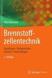Brennstoffzellentechnik: Grundlagen, Komponenten, Systeme, Anwendungen, Ausgabe 2