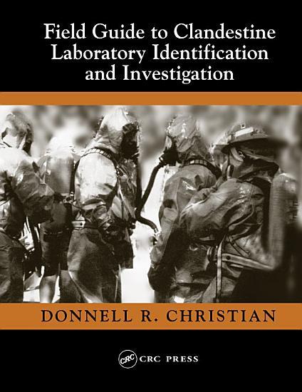 Field Guide to Clandestine Laboratory Identification and Investigation PDF