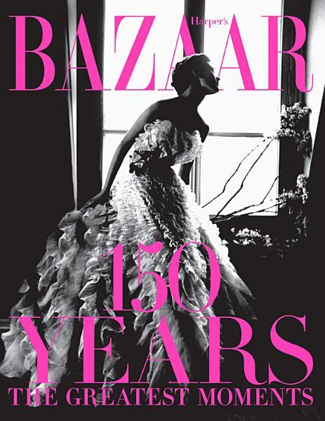 Harper s Bazaar  150 Years