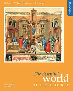 The Essential World History  Volume I  To 1800 Book