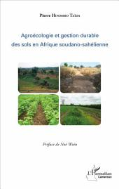 Agroécologie et gestion durable des sols en Afrique soudano-sahélienne
