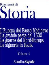 Riassunti di Storia - Volume 4: L'Europa del Basso Medioevo