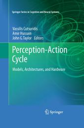 Perception-Action Cycle: Models, Architectures, and Hardware