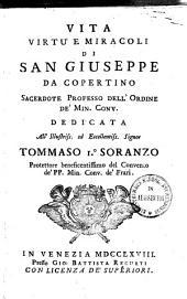 Vita Virtù E Miracoli Di San Giuseppe da Copertino Sacerdote Professo Dell'Ordine De' Min. Conv