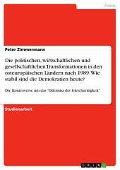 """Die politischen, wirtschaftlichen und gesellschaftlichen Transformationen in den osteuropäischen Ländern nach 1989. Wie stabil sind die Demokratien heute?: Die Kontroverse um das """"Dilemma der Gleichzeitigkeit"""""""