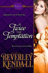 Twice the Temptation (The Temptresses, Book 1)