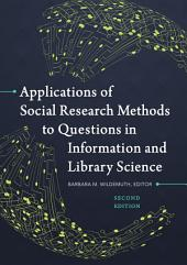 Applications of Social Research Methods to Questions in Information and Library Science, 2nd Edition: Edition 2