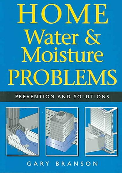 Download Home Water and Moisture Problems Book