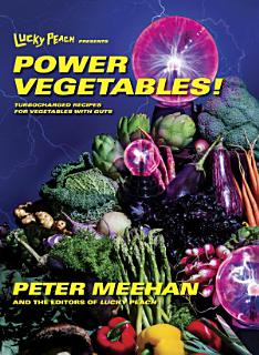 Lucky Peach Presents Power Vegetables  Book