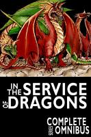 Complete In the Service of Dragons  The Complete Series PDF