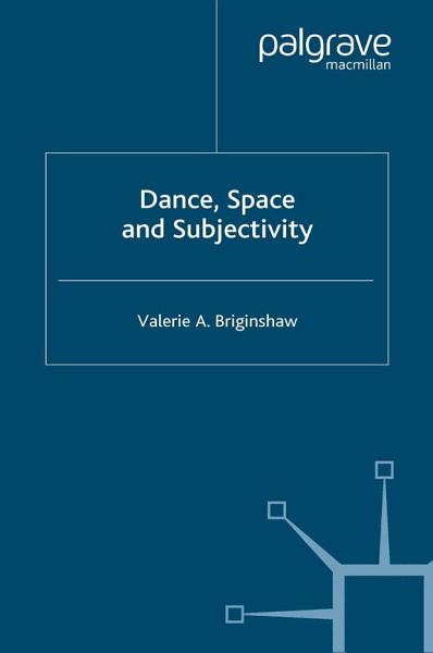Download Dance  Space and Subjectivity Book