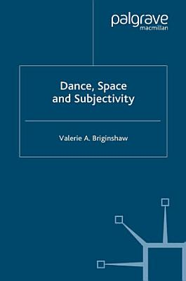 Dance  Space and Subjectivity