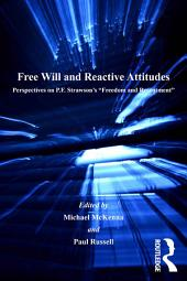Free Will and Reactive Attitudes: Perspectives on P.F. Strawson's 'Freedom and Resentment'