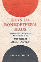 Keys to Bonhoeffer s Haus PDF