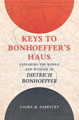 Keys to Bonhoeffer s Haus