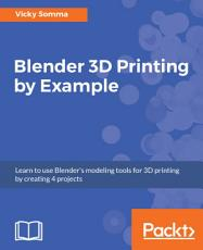 Blender 3D Printing by Example PDF