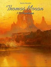 Thomas Moran: 132 Paintings