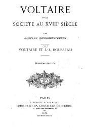 Voltaire et la société au XVIIIe siècle: Voltaire et J.-J. Rousseau