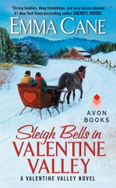 Sleigh Bells in Valentine Valley: A Valentine Valley Novel