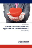Ethical Contextualism  An Appraisal of Situation Ethics PDF