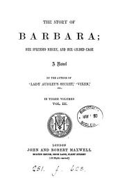 The story of Barbara, by the author of 'Lady Audley's secret'.