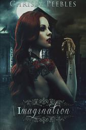 Imagination (A paranormal romance and a young adult horror novel featuring vampires & zombies)