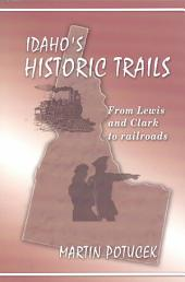 Idaho's Historic Trails: From Lewis & Clark to Railroads